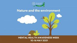 Mental Health Awareness Week 2021- Nature